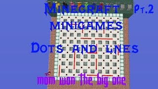 Minecraft Minigames-- Dot And Lines Pt.2 Mom  Won The Big Won