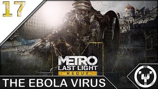 THE EBOLA VIRUS | Metro Last Light Redux | 17