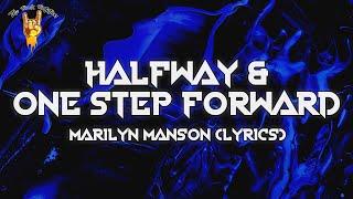 Marilyn Manson - Half-Way and One Step Forward (Lyrics)   The Rock Rotation