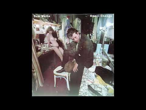 Tom Waits - Small Change (1976) FULL ALBUM