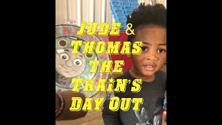 A Jude Story | Toddler Play |  A Day Out with Thomas the Train pt. 1