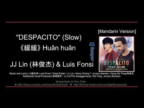 DESPACITO Slow《緩緩》 Huǎn huǎn JJ Lin & Luis Fonsi Pinyin + English Subs Español