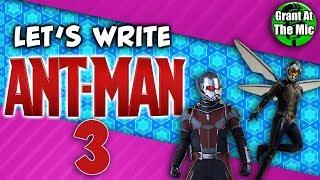 Let's Write Ant-Man 3 | GrantAtTheMic