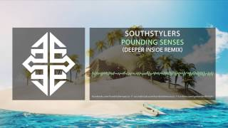 Southstylers - Pounding Senses (Deeper Inside Remix) #TBT [2007]