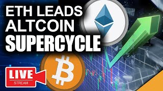 Ethereum Leading Altcoin Supercycle (Bitcoin Set To Explode)