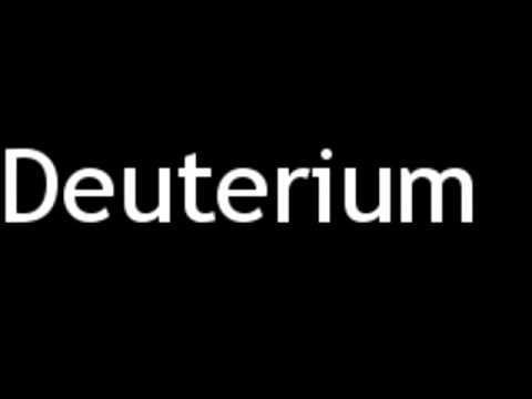 How to Pronounce Deuterium