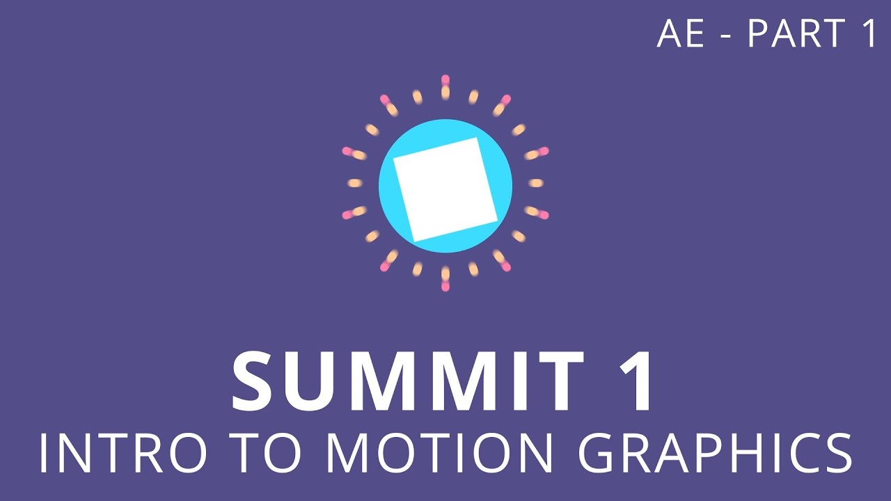 Summit 1 1 - Intro to Motion Graphics - After Effects