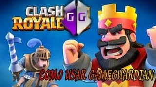 Como Usar GameGuardian/Clash Royale