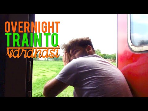 OVERNIGHT TRAIN TO VARANASI | Uttar Pradesh, India #4
