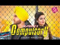 COMPULSORY Manraj Singh Bhangu Ft Deepak Dhillon New Punjabi Song 2019 Sa Records