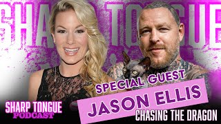Sharp Tongue Podcast   Ep. 269   Jason Ellis   Chasing The Dragon