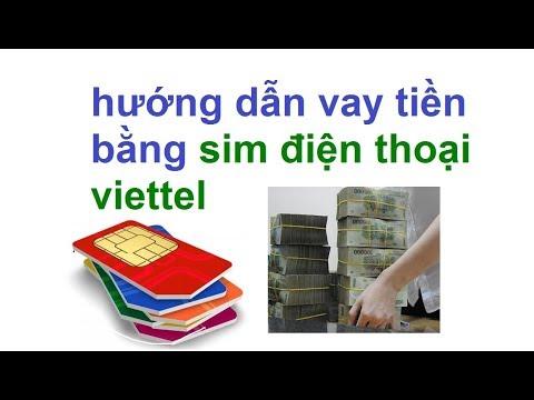 Vay Tiền Viettel Như Thế Nào -  Vay Tiền Mặt Bằng Sim Viettel - Vay Tien Ngan Hang