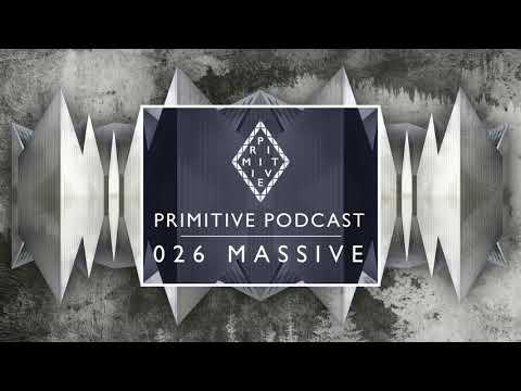Primitive Podcast 026 by massive [PL] | Minimal & Tech House Mix 2018