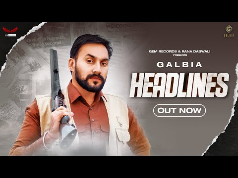 Headlines ( Official Video )  | Galbia Ft. Gurlez Akhtar | New Punjabi Song 2021 | Gem Records