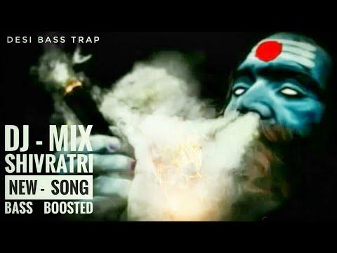Shiv Lord New. Shivaratri Rap   Dj Remix ( Bass - Boosted )   God Song. HD (2017)