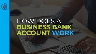 How Business Bank Accounts Work