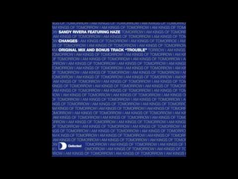 Sandy Rivera - Changes (Original Mix) [Full Length] 2003