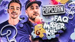 FAQ AFTER MASTERKILL : ON PARLE DE POPCORN !