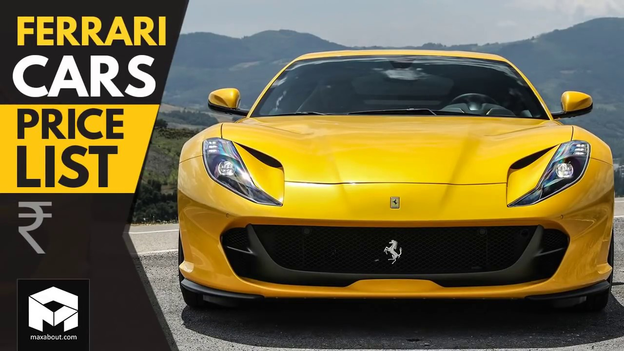 Ferrari Cars Price In India New Models 2019 Images Specs >> Ferrari Cars Price List 2018 Youtube