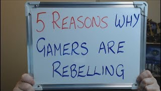 5 REASONS why GAMERS are REBELLING Against DEVELOPER/PUBLISHERS !!