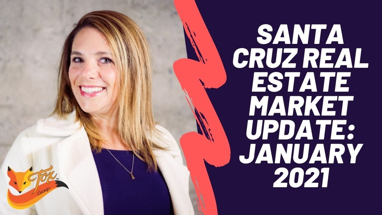 Santa Cruz Real Estate Market Update: January 2021