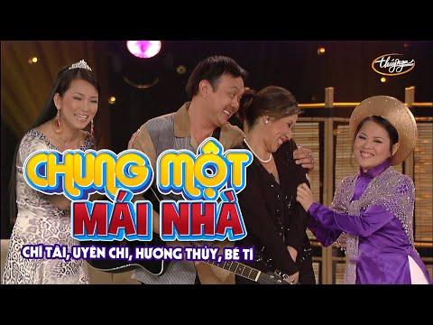 Hài Kịch Chung Một Mái Nhà - Chí Tài, Hương Thủy, Bé Tí, Uyên Chi PBN91