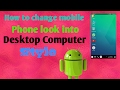 How to change mobile phone look into desktop computer style ?