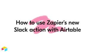 How to use Zapier's new Slack action with Airtable