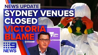 Update: Venues across Sydney closed, Daniel Andrews grilled over hotel quarantine | 9 News Australia