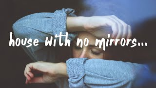 Play House With No Mirrors