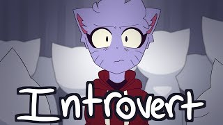 I'm the Most Introverted Introvert to Ever Introvert (Animation)