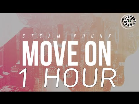 Steam Phunk -Steam Phunk - Move On | One Hour of...