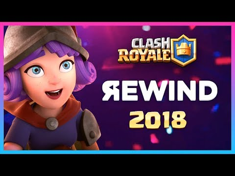 CLASH ROYALE REWIND - YEAR of 2018