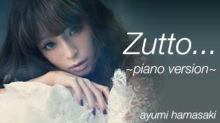 Gambar cover ayumi hamasaki - Zutto... ~piano version~ HD + Download (lyrics subtitles)