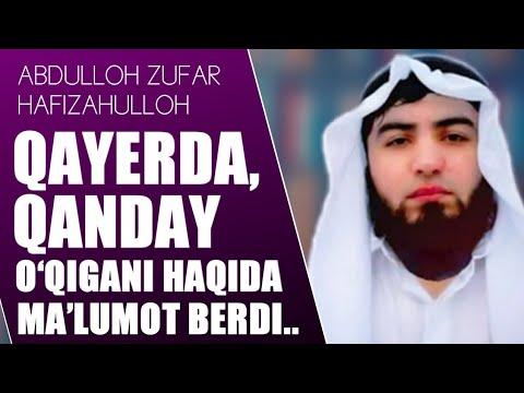 Abdulloh Zufar Hafizahulloh, qayerda qanday o'qigani haqida ma'lumot berdi.