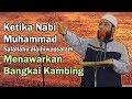 KETIKA Nabi Muhammad menawarkan bangkai kambing | Ustadz Khalid Basalamah
