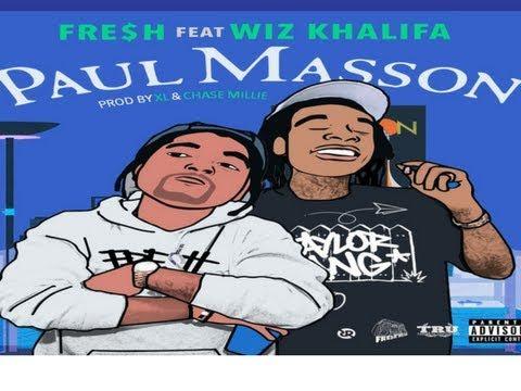 Fre$h  Paul Masson ft  Wiz Khalifa