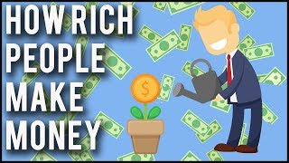 How Rich People Make Their Money