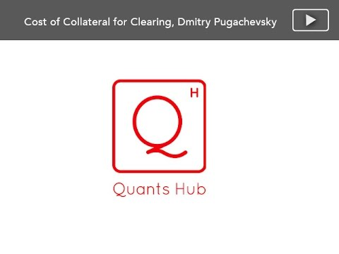 Quant's Hub Webinar: Cost of Collateral - Clearing