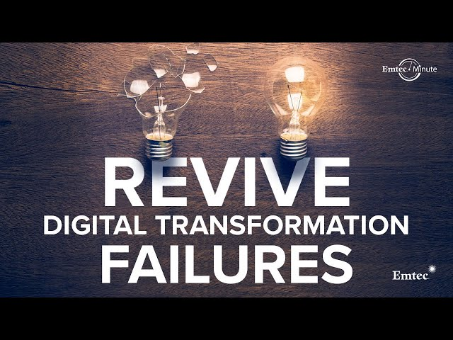 Reviving Digital Transformation Failures | Emtec Digital