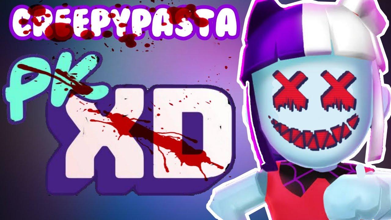 PK XD (CREEPYPASTA)