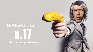 n 17 pensa al trading come una professione non come un gioco