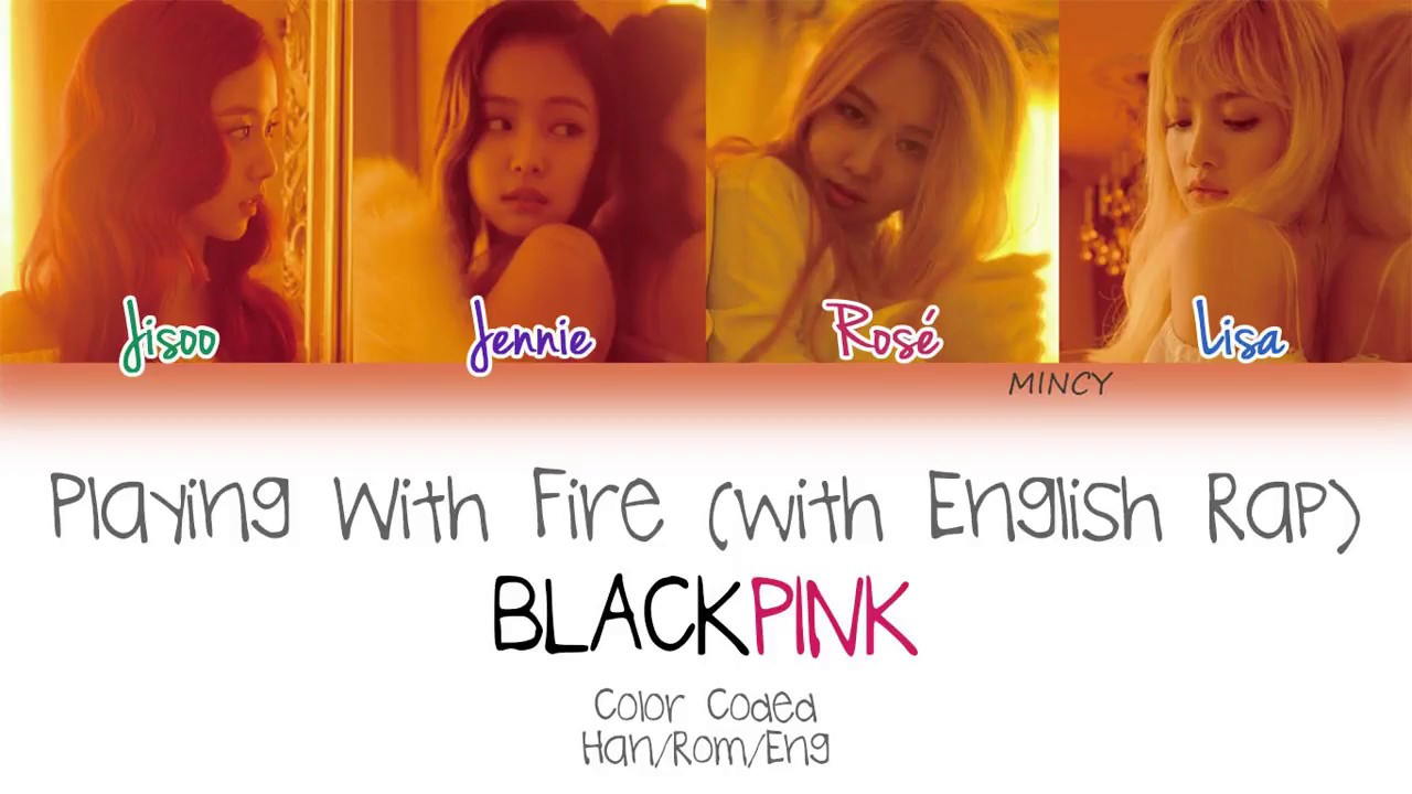 Blackpink Playing With Fire With English Rap Color Coded Han Rom Eng Lyics Mincy