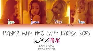 Blackpink Playing With Fire With English Rap Color Coded Han Rom Eng Lyics mincy.mp3