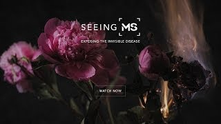 Seeing MS - EXPOSING THE INVISIBLE DISEASE