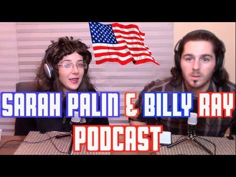 Podcast #15 - Sarah Palin & Billy Ray Discuss Sex & Jesus