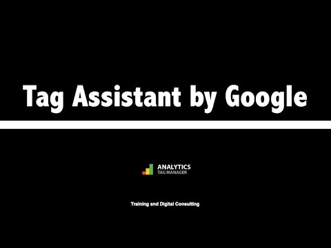 01. Tag Assistant by Google