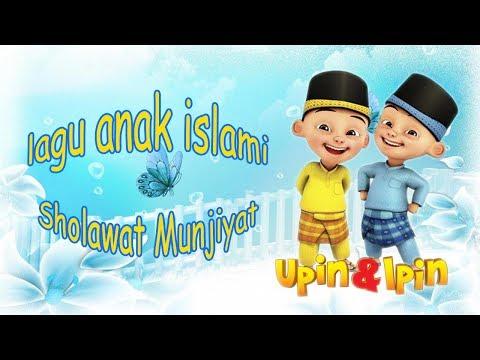 Lagu Anak Islami Sholawat Munjiyat Upin Ipin