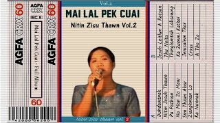 Lal Pek Cuai - Nitin Zisu Thawn, Vol.2 (Full Album)