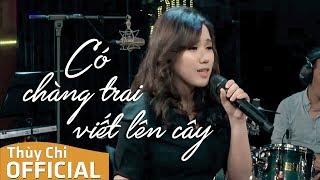 Có Chàng Trai Viết Lên Cây   Phan Mạnh Quỳnh   Thùy Chi Live   FPT Music Home